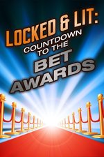 Locked & Lit: Countdown To The BET Awards
