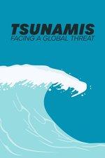 Tsunamis: Facing a Global Threat