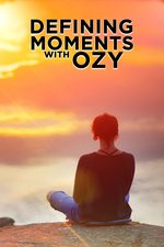 Defining Moments With OZY