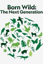 Born Wild: The Next Generation