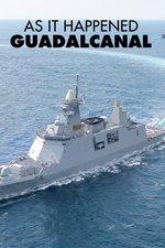 As It Happened: Guadalcanal