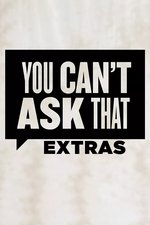 You Can't Ask That: Extras