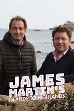 James Martin's Islands to Highlands
