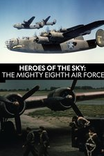 Heroes of the Sky: The Mighty Eighth Air Force