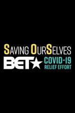 Saving Our Selves: A BET COVID-19 Relief Effort