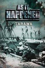 As It Happened: Tarawa