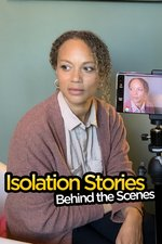 Isolation Stories: Behind the Scenes