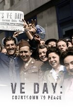 VE Day: Countdown To Peace
