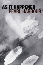 As It Happened: Pearl Harbour