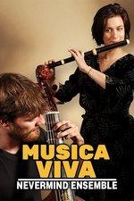 Musica Viva: Nevermind Ensemble