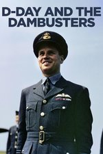D-Day and the Dambusters