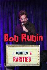Bob Rubin: Oddities & Rarities
