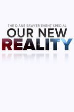 Our New Reality: A Diane Sawyer Special