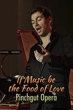 If Music be the Food of Love: Pinchgut Opera