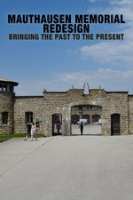 Mauthausen Memorial Redesign - Bringing the Past to the Present