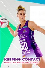 Keeping Contact: Netball Fix Before the Fixtures