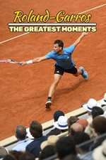 Roland-Garros: The Greatest Moments