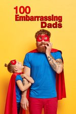 100 Embarrassing Dads