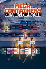 Mega Containers: Shipping The World