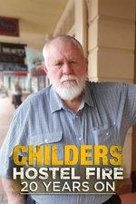 Childers Hostel Fire: 20 Years On