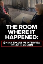 The Room Where It Happened: ABC News Exclusive Interview With John Bolton