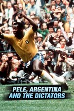 Pele, Argentina and the Dictators