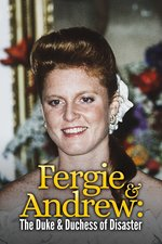Fergie & Andrew: The Duke & Duchess of Disaster