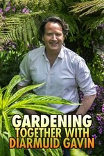 Gardening Together with Diarmuid Gavin