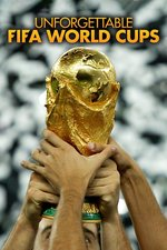 Unforgettable FIFA World Cups