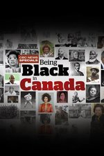 CBC News Specials - Being Black in Canada