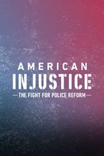 American Injustice: The Fight for Police Reform