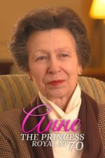 Anne: The Princess Royal at 70
