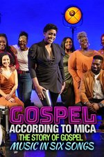 Gospel According to Mica: The Story of Gospel Music in Six Songs