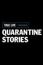 True Life Presents: Quarantine Stories