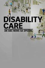 Disability Care: An ABC News SA Special