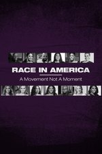 Race in America: A Movement Not a Moment