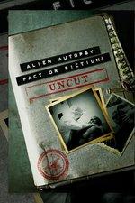 Alien Autopsy: Fact or Fiction? Uncut