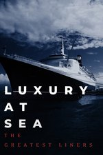 Luxury at Sea: The Greatest Liners