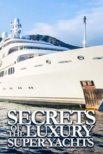 Secrets Of The Luxury Super Yachts
