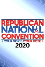 The Republican National Convention -- Your Voice/Your Vote 2020