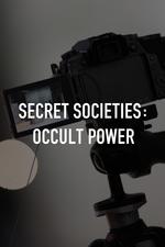 Secret Societies: Occult Power
