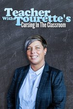 Teacher With Tourette's: Cursing In The Classroom