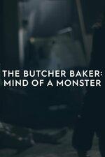 The Butcher Baker: Mind of a Monster