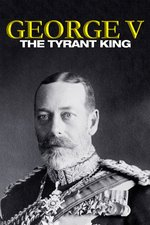 George V: The Tyrant King