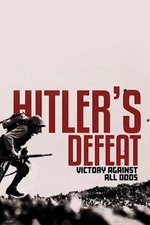Hitler's Defeat: Victory Against All Odds