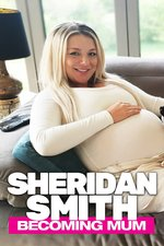 Sheridan Smith: Becoming Mum
