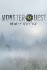 Monster Quest: Deadly Jellyfish