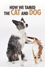 How We Tamed the Cat and Dog