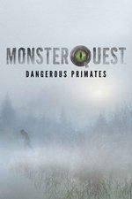 MonsterQuest: Dangerous Primates