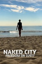 Naked City: Freedom or Lust?